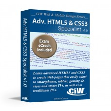 CIW Advanced HTML5 and CSS3 Specialist: Self-Study Kit with PSI eCredit (Hard Copy)